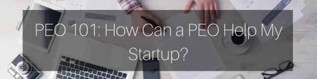How Can a PEO Help My Startup?